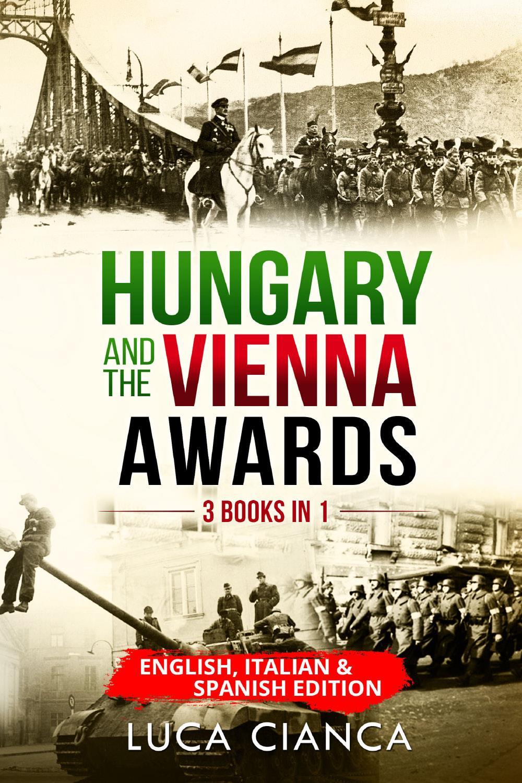 HUNGARY AND THE VIENNA AWARDS (3 Books in 1). English, Italian & Spanish edition