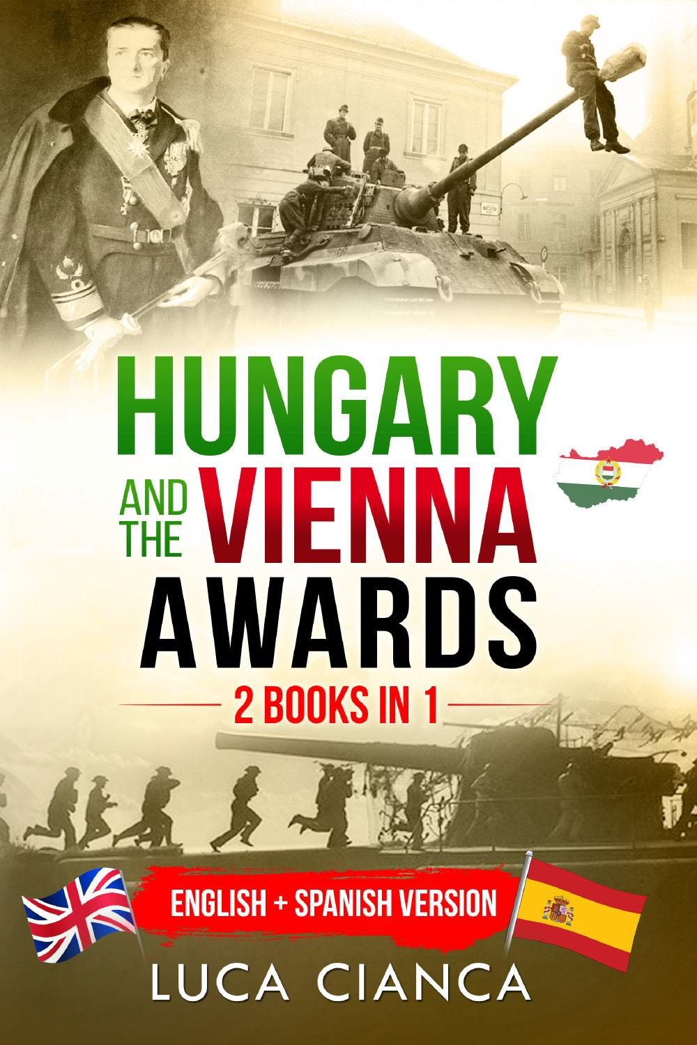 Hungary and the Vienna Awards. (2 Books in 1). English + Spanish  Version