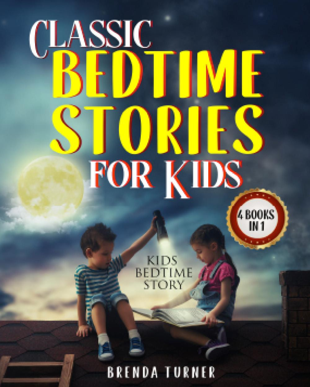 Classic Bedtime Stories for Kids (4 Books in 1)