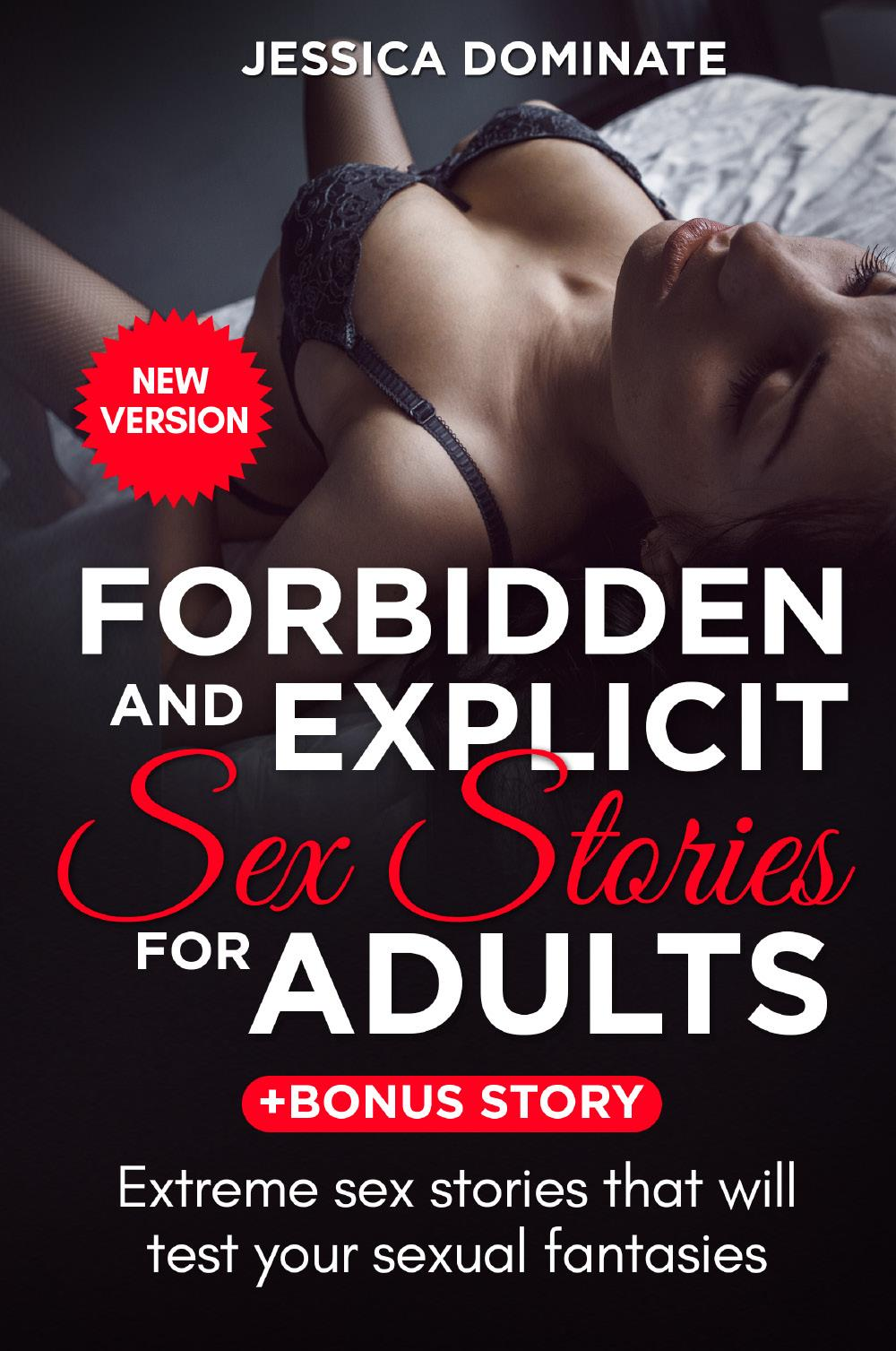 Forbidden and Explicit Sex Stories For Adults + Bonus Story