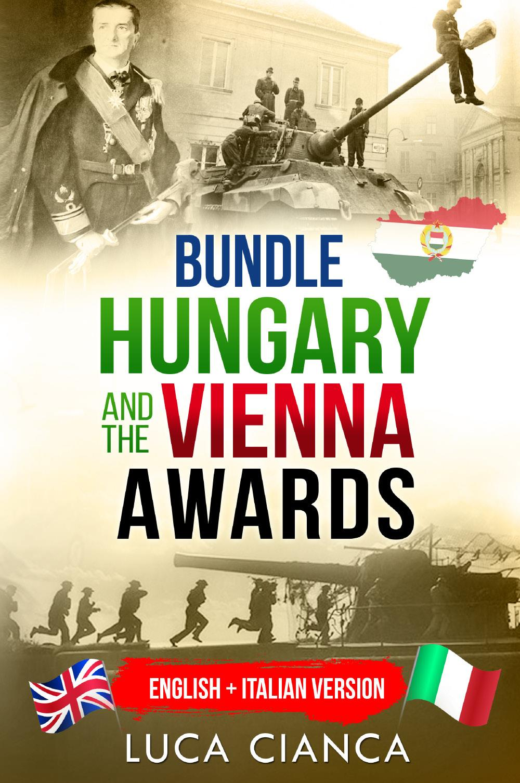 Bundle hungary and the Vienna awards. English + Italian version