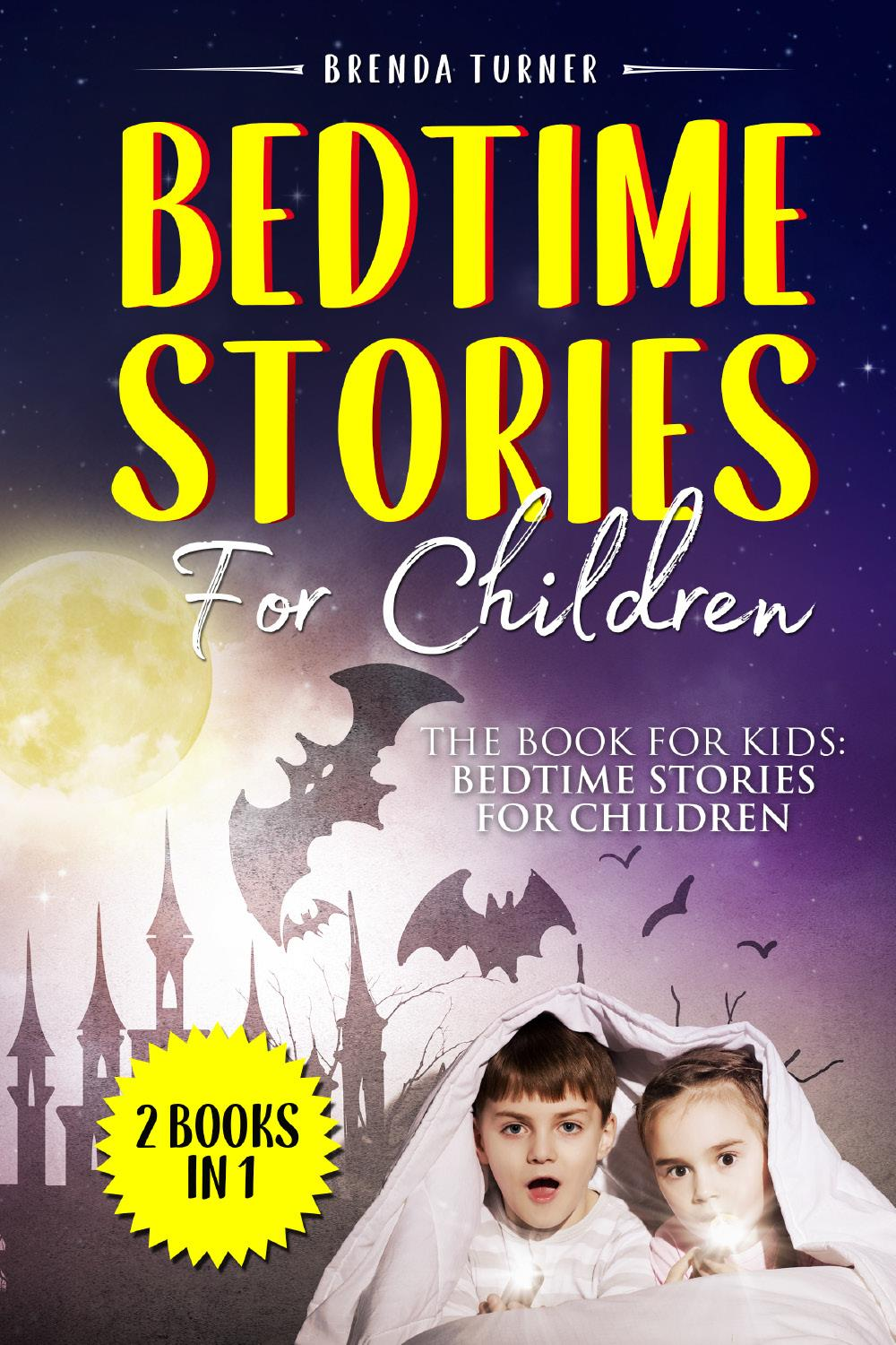 Bedtime Stories For Children (2 Books in 1). The Book for Kids: Bedtime Stories for Children