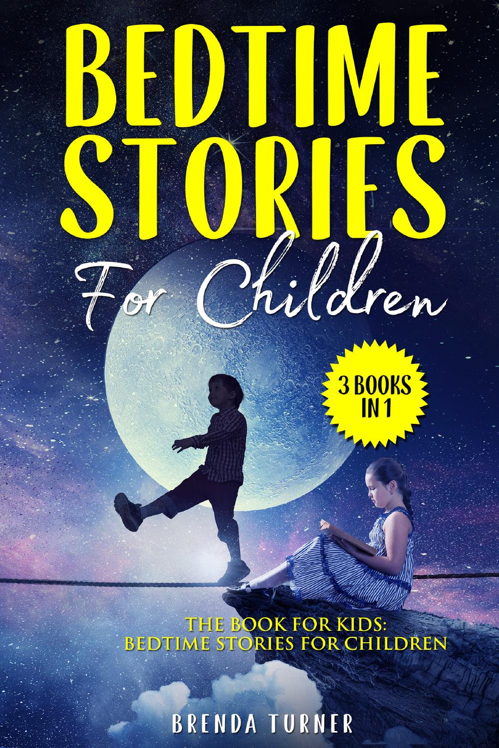 Bedtime Stories For Children (3 Books in 1). The Book for Kids: Bedtime Stories for Children