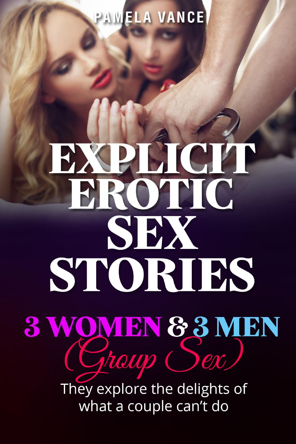 Explicit Erotic Sex Stories. 3 Wоmеn and 3 Mеn (Group sex) Thеу еxрlоrе thе dеlіghtѕ of what a соuрlе can't do