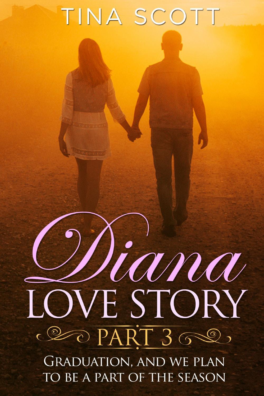 Diana Love Story (PT. 3)