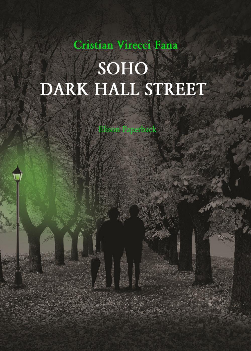 Soho Dark Hall Street
