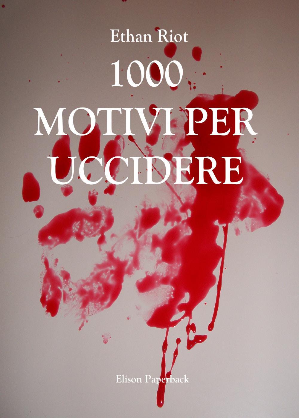 1000 motivi per uccidere