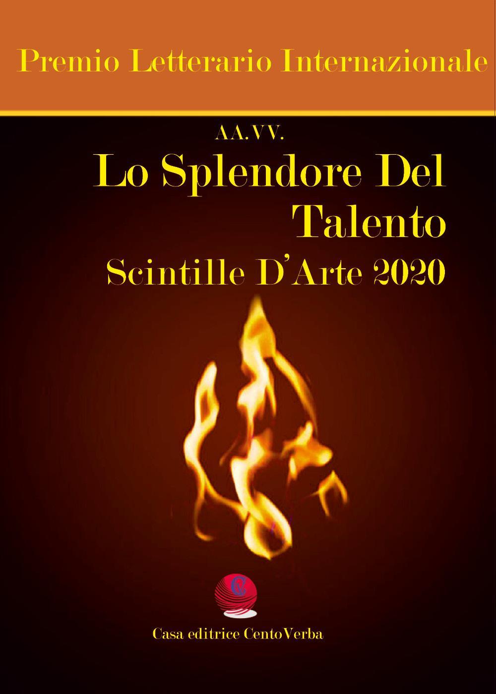 Lo Splendore Del Talento - Scintille D'Arte 2020