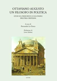 Ottaviano Augusto. Un filosofo in politica. Studi sul principato e sull'inizio dell'era cristiana