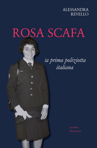 Rosa Scafa. La prima poliziotta italiana