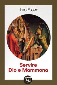 Servire Dio e Mammona
