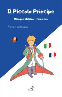 Il Piccolo Principe. Ediz. italiana e francese