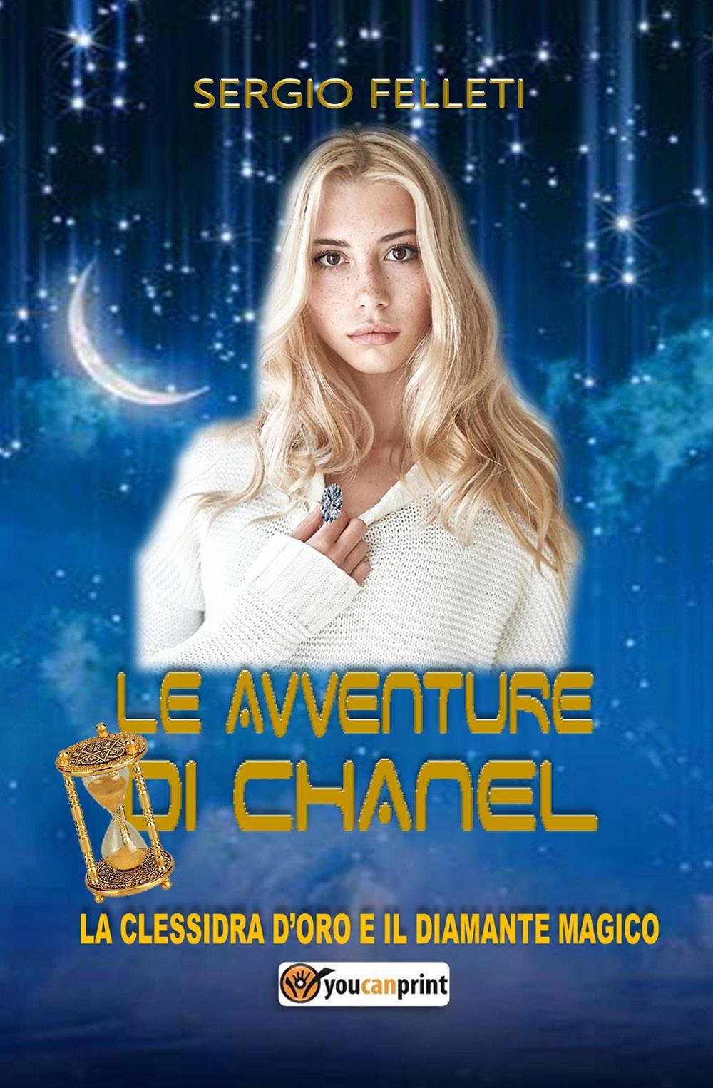 Le avventure di Chanel. La clessidra d'oro e il diamante magico