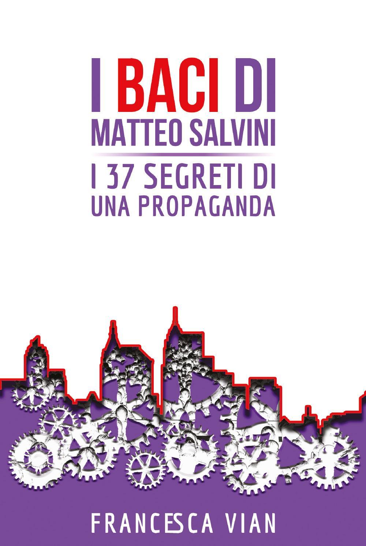 I Baci di Matteo Salvini